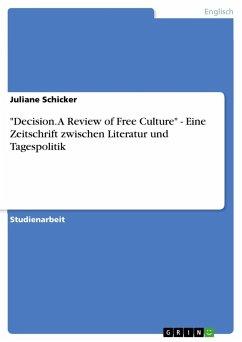 """Decision. A Review of Free Culture"""" - Eine Zeitschrift zwischen Literatur und Tagespolitik"""
