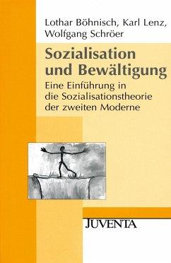 Sozialisation und Bewältigung - Böhnisch, Lothar;Lenz, Karl;Schröer, Wolfgang