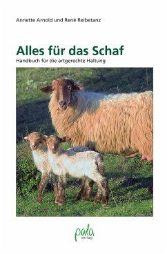 Alles für das Schaf - Arnold, Annette; Reibetanz, René