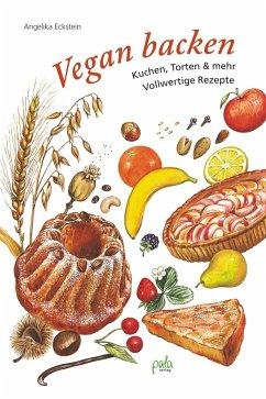 Vegan backen - Eckstein, Angelika