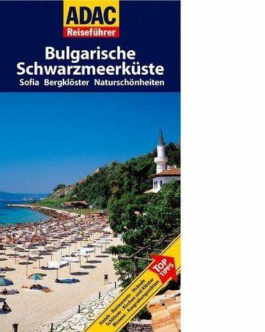 ADAC Reiseführer Bulgarische Schwarzmeerküste - ADAC Reiseführer Bulgarische Schwarzmeerküste: Sofia, Bergklöster und Natursc...