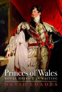 Princes of Wales: Royal Heirs in Waiting - Loades, David