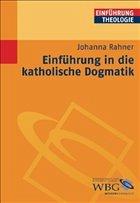 Einführung in die katholische Dogmatik - Rahner, Johanna
