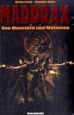 Madrax - Von Monstern und Mutanten