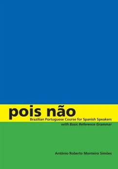 Pois Não: Brazilian Portuguese Course for Spanish Speakers, with Basic Reference Grammar - Simoes Antonio Roberto Monteiro