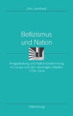 Bellizismus und Nation - Leonhard, Jörn