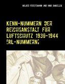 Kenn-Nummern der Reichsanstalt für Luftschutz 1936-1944 [RL-Nummern]