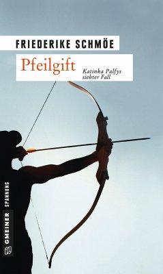 Pfeilgift / Katinka Palfy Bd.7 - Schmöe, Friederike