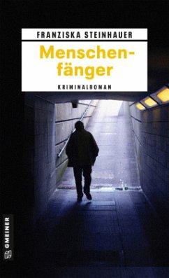 Menschenfänger - Steinhauer, Franziska