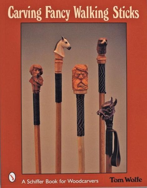 Carving fancy walking sticks von tom wolfe englisches