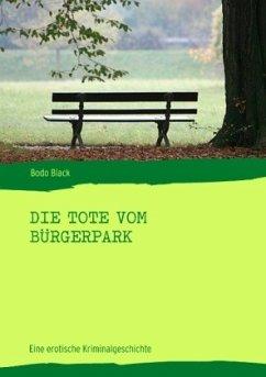 Die Tote vom Bürgerpark - Black, Bodo
