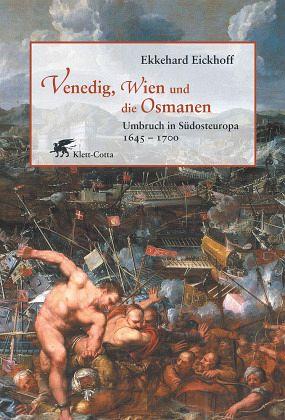Venedig, Wien und die Osmanen - Eickhoff, Ekkehard