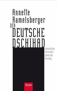 Der deutsche Dschihad - Ramelsberger, Annette
