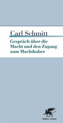 Gespräch über die Macht und den Zugang zum Machthaber - Schmitt, Carl