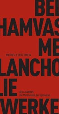 Die Melancholie der Spätwerke - Hamvas, Bela