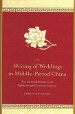 The Writing of Weddings in Middle-Period China: Text and Ritual Practice in the Eighth Through Fourteenth Centuries