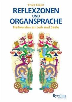 Reflexzonen und Organsprache - Kliegel, Ewald