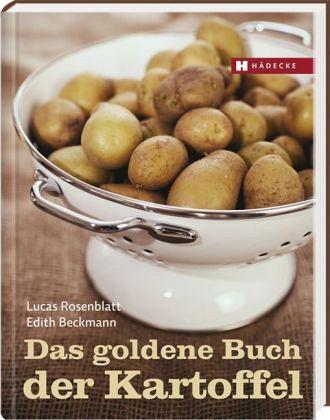 Das goldene Buch der Kartoffel - Rosenblatt, Lucas; Beckmann, Edith
