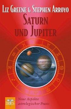 Saturn und Jupiter - Green, Liz; Arroyo, Stephen