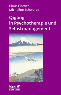Qigong in Psychotherapie und Selbstmanagement - Fischer, Claus; Schwarze, Micheline