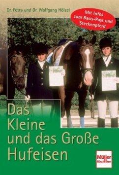 Das Kleine und das Große Hufeisen - Hölzel, Petra;Hölzel, Wolfgang