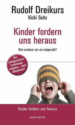 Kinder fordern uns heraus - Dreikurs, Rudolf / Soltz, Vicki