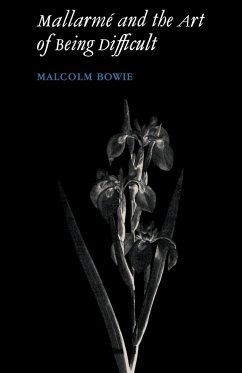 Mallarm and the Art of Being Difficult - Bowie, Malcolm