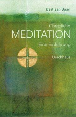Christliche Meditation - Baan, Bastian