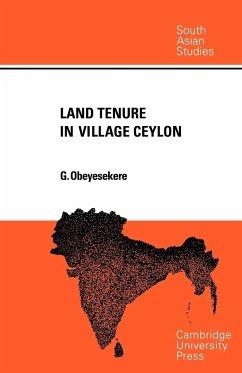 Land Tenure in Village Ceylon - Obeyesekere, Gananath; Gananath, Obeyesekere