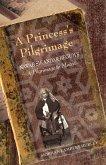 A Princess's Pilgrimage: Nawab Sikandar Begum's a Pilgrimage to Mecca