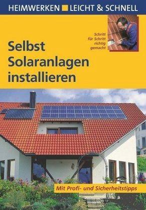 selbst solaranlagen installieren von nicole kuhlmann klaus fisch buch. Black Bedroom Furniture Sets. Home Design Ideas