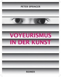 Voyeurismus in der Kunst - Springer, Peter