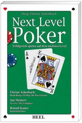 Next Level Poker - Achenbach, Florian; Meinert, Jan; Kautz, Roland