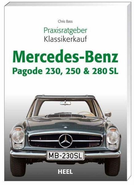 Praxisratgeber Klassikerkauf Mercedes-Benz Pagode 230, 250 & 280 SL - Bass, Chris