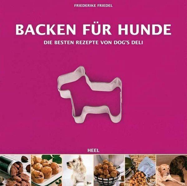 backen f r hunde von friederike friedel buch b. Black Bedroom Furniture Sets. Home Design Ideas