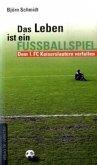 Das Leben ist ein Fußballspiel