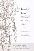 Becoming Beside Ourselves: The Alphabet, Ghosts, and Distributed Human Being