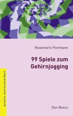 99 Spiele zum Gehirnjogging - Portmann, Rosemarie