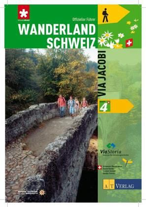 Wanderland Schweiz 04. Via Jacobi - Bolliger, Sabine