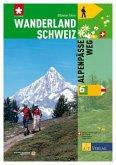 Wanderland Schweiz 06. Alpenpässe Weg