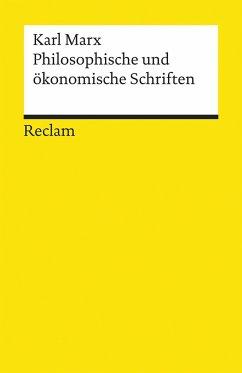 Philosophische und ökonomische Schriften - Marx, Karl