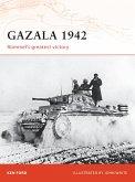 Gazala 1942: Rommel's Greatest Victory