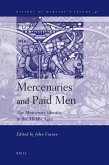 Mercenaries and Paid Men: The Mercenary Identity in the Middle Ages: Proceedings of a Conference Held at University of Wales, Swansea, 7th-9th J