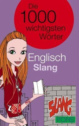 PONS Die 1000 wichtigsten Wörter Englisch. Slang