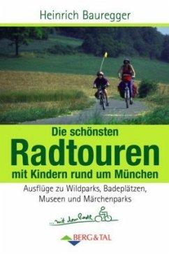 Radtouren mit Kindern - Rund um München - Bauregger, Heinrich