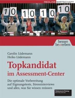 Topkandidat im Assessment-Center - Lüdemann, Carolin; Lüdemann, Heiko