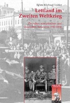Lettland im Zweiten Weltkrieg - Felder, Björn M.