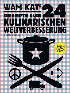 24 Rezepte zur kulinarischen Weltverbesserung 01 - Kat, Wam