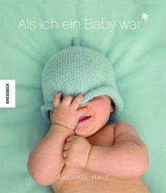 Als ich ein Baby war (Junge) - Hale, Rachael