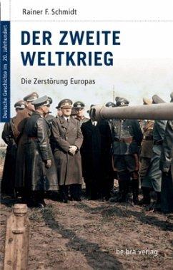 Der Zweite Weltkrieg - Schmidt, Rainer F.